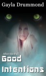 Good Intentions (After the Fall #4) - Gayla Drummond