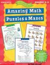 Amazing Math Puzzles & Mazes (4-5) - Cindi Mitchell