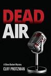 DEAD AIR: A Glenn Beckert Mystery - Cliff Protzman