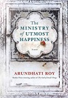 The Ministry of Utmost Happiness: A novel - Arundhati Roy