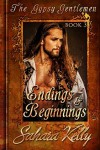 Endings and Beginnings: A Risqué Regency Romance (The Gypsy Gentlemen Book 3) - Sahara Kelly