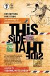 This Side, That Side: Restorying Partition - Vishwajyoti Ghosh