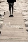 Girl Unwrapped - Gabriella Goliger