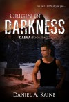 Origin of Darkness - Daniel A. Kaine