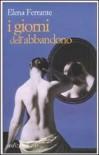 I giorni dell'abbandono - Elena Ferrante