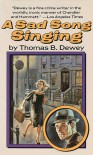 A Sad Song Singing - Thomas B. Dewey