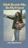 Walk Beside Me, Be My Friend - Joan Oppenheimer
