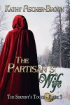 The Partisan's Wife - Kathy Fischer-Brown