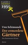 Der ermordete Gärtner: Ein Katzmann Krimi - Uwe Schimunek