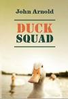Duck Squad - John Arnold