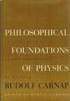 Philosophical Foundations of Physics: An Introduction to the Philosophy of Science - Rudolf Carnap