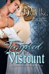 Tempted by the Viscount - Sofie Darling