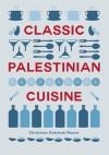 Classic Palestinian Cuisine - Christiane Dabdoub Nasser