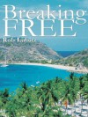 Breaking Free - Rob Lubitz