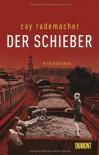 Der Schieber - Cay Rademacher