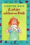 Sophies Schlimme Briefe. ( Ab 8 J.) - Kirsten Boie, Silke Brix-Henker