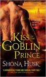 Kiss of the Goblin Prince (Shadowlands Series) - Shona Husk
