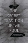 The Secret Tradition of the Soul - Patrick Harpur