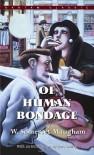 Of Human Bondage - W. Somerset Maugham