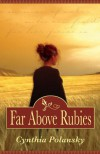 Far Above Rubies - Cynthia Polansky