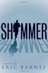 Shimmer - Eric Barnes