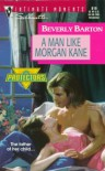 Man Like Morgan Kane (The Protectors) (Harlequin Silhouette Intimate Moments, No 819) - Beverly Barton