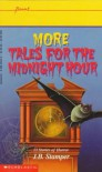 More Tales for the Midnight Hour - Judith Bauer Stamper