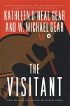 The Visitant - Kathleen O'Neal Gear;W. Michael Gear