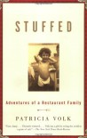 Stuffed: Adventures of a Restaurant Family - Patricia Volk