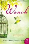 Wench - Dolen Perkins-Valdez