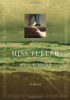 Miss Fuller: A Novel - April Bernard