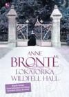 Lokatorka Wildfell Hall - Bronte Anne