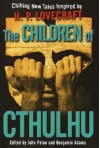 The Children of Cthulhu: Chilling New Tales Inspired by H.P. Lovecraft - John Pelan;Benjamin Adams