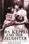 Mrs Keppel And Her Daughter - Diana Souhami