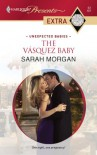 The Vasquez Baby (Harlequin Presents Extra) - Sarah Morgan