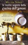 Le ricette segrete della cucina dell'amore - Melissa Senate, Lucia Corradini Caspani