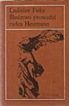 Śledztwo prowadzi radca Heumann - Ladislav Fuks