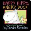 Happy Hippo, Angry Duck - Sandra Boynton