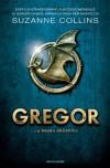 Gregor. La Prima Profezia  - Suzanne  Collins