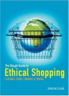 Rough Guide to Ethical Shopping - Duncan Clark