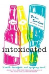 Intoxicated: A Novel - John Barlow