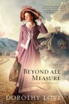 Beyond All Measure (A Hickory Ridge Romance) - Dorothy Love