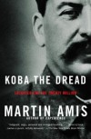 Koba the Dread: Laughter and the Twenty Million - Martin Amis