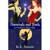 Diamonds and Toads: A Modern Fairy Tale - K.E. Saxon
