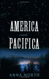 America Pacifica - Anna North