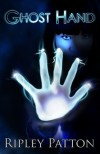 Ghost Hand (The PSS Chronicles, #1) - Ripley Patton