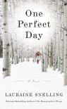 One Perfect Day: A Novel - Lauraine Snelling