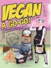 Vegan A Go-Go!: A Cookbook & Survival Manual for Vegans on the Road - Sarah Kramer
