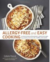 Allergy-Free and Easy Cooking: 30-Minute Meals without Gluten, Wheat, Dairy, Eggs, Soy, Peanuts, Tree Nuts, Fish, Shellfish, and Sesame - Cybele Pascal