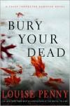 Bury Your Dead (Armand Gamache Series #6) -
